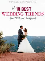 the 10 best wedding trends for 2017 and beyond u2014 minneapolis st