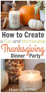5 ways to create a and memorable thanksgiving dinner happy