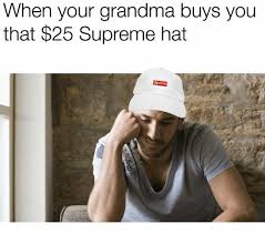 Gay Wrestling Meme - when your grandma buys you that 25 supreme hat grandma meme on
