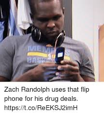 Flip Phone Meme - zach randolph uses that flip phone for his drug deals