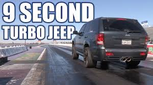turbo jeep cherokee 9 second turbo jeep grand cherokee 1100hp youtube