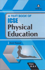 a text book of icse physical education class ix u0026 x 2 edition