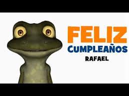 imagenes de feliz cumpleaños rafael feliz cumpleaños rafael youtube