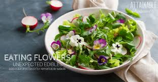 edibles flowers perk up your salads with edible flowers attainable sustainable