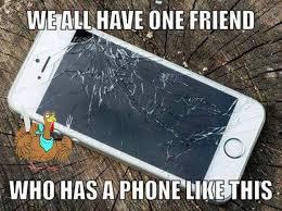 Broken Phone Meme - all about phones iphone repair ipod all about phones iphone