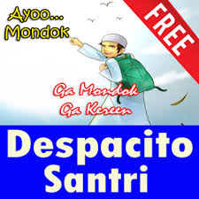 despacito anak santri download despacito persi santri memondok apk latest version app for