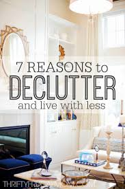 living with less 7 reasons to declutter and live with less