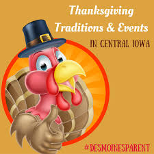 thanksgiving traditions events in central iowa des moines parent