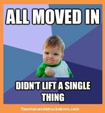 Moving Meme Pictures - the feeling when you hire a great moving company moving humor
