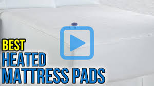 Chilly Pad Mattress Pad Top 8 Heated Mattress Pads Of 2017 Video Review