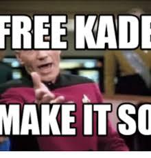 Make A Free Meme - free kadi make it so free meme on me me