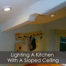Lighting For Sloped Ceilings by Lighting A Kitchen With A Sloped Ceiling Customer Case Studies