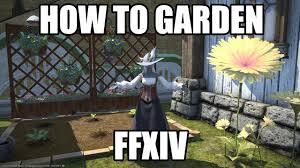 ffxiv easy gardening guide basics u0026 intercrossing youtube