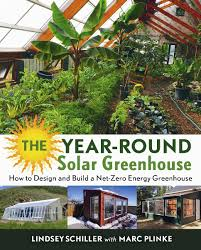 garden greenhouse ideas the year round solar greenhouse how to design and build a net