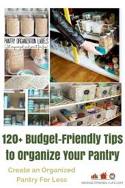 create an organized pantry on a budget 120 tips