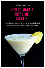 martini recipe key lime martini recipe that brings back the flavor of amelia