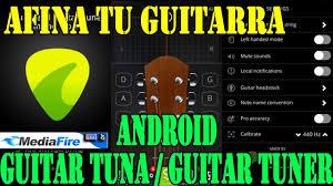 guitar tuna apk afina tu guitarra en android guitar tuna descarga apk