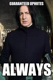 Snape Meme - snape memes quickmeme