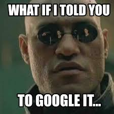 Google It Meme - matrix google it memes meme factory pinterest meme and memes