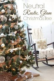 Home Decorating For Christmas Neutral Rustic Glam Christmas Tree Love Of Family U0026 Home