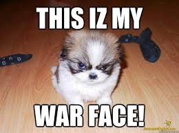 Puppy Face Meme - this iz my war face dick puppy quickmeme