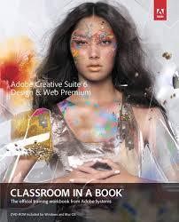 creative suite 6 design web premium adobe creative suite 6 design web premium classroom in a book