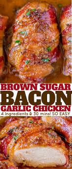 ingredient cuisine bacon brown sugar garlic chicken dinner then dessert