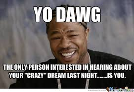 I Had A Dream Meme - i had such a crazy dream last night by recyclebin meme center