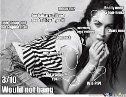 Megan Meme - megan fox would not bang by bouboulimike meme center