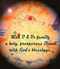 wish you and your family a holy prosperous diwali with god s