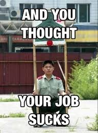 Work Sucks Meme - funny caption and you thought your job sucks man holding shooting
