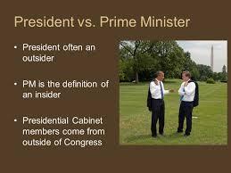 Definition Of Cabinet The Presidency President Vs Prime Minister President Often An