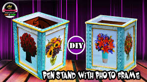 diy how to make pen stand with picture frame best out of waste