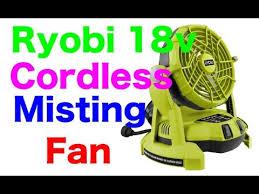 ryobi fan and battery ryobi 18v misting cordless fan r18mf youtube