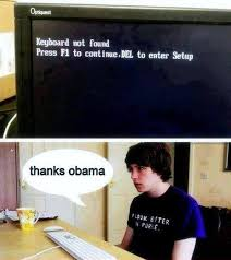Know Your Meme Thanks Obama - obama messed up your keyboard thanks obama know your meme