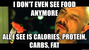 Matrix Meme Generator - i don t even see food anymore all i see is calories protein carbs