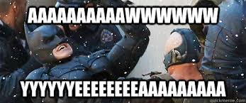 Aw Yeah Meme - aaaaaaaaaawwwwww yyyyyyeeeeeeeeaaaaaaaaa batman aww yeah quickmeme