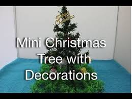 Decorations For Mini Christmas Tree by Mini Christmas Tree With Decorations Youtube