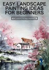 42 easy landscape painting ideas for beginners landscape painting