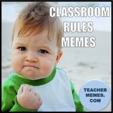 Classroom Rules Memes - teacher rules memes rules best of the funny meme