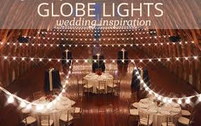 wedding lighting ideas globe string lights wedding lighting ideas