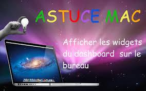 mac bureau astuce mac afficher les widgets du dashboard sur le bureau