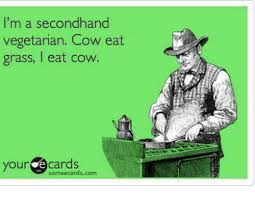 Meme Ecards - i m a secondhand vegetarian cow eat grass eat cow your e cards some