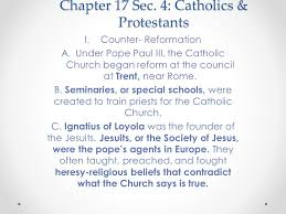 Council Of Trent Reforms Chapter 17 Sec 4 Catholics Protestants I Counter Reformation