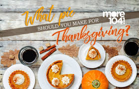what pie should you make for thanksgiving more 104 1