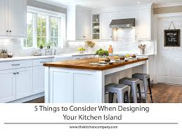 building an island in your kitchen 5 things to consider when designing your kitchen island kitchen