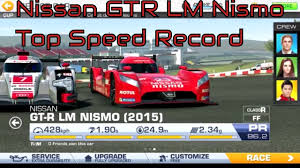 nissan gtr youtube top speed real racing 3 nissan gtr lm nismo fastest top speed record le mans