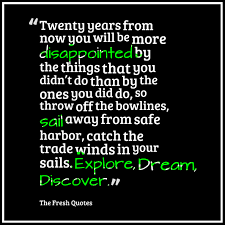 mark twain thanksgiving quotes twenty years from now you will be more disappointed by the things