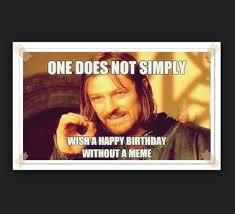 Boromir Memes - birthday memes for friend wishesgreeting