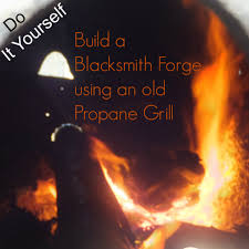 how to make a coal blacksmith forge from an old propane grill